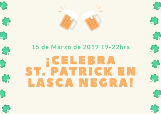 ¡Celebra St. Patrick en Lasca Negra!